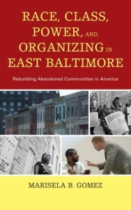 Dr. Marisela Gomez's Race, Class, Power, and Organizing in East Baltimore