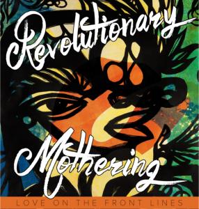 Revolutionary Mothering (Credit: PM Press)